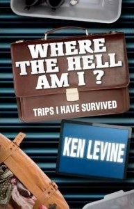 """Where the Hell Am I? Trips I Have Survived"" – Book Review"