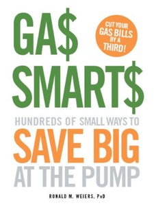 """Book Review – """"Gas Smarts: Hundreds of Small Ways to Save Big Time at the Pump"""""""