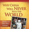 """Book Review – """"Why China Will Never Rule the World"""""""