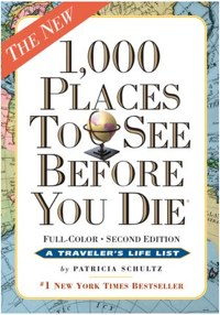 """Book Review:  """"1,000 Places to See Before You Die"""" Second Edition by Patricia Shultz"""