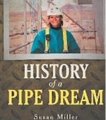 "Book Review: ""History of a Pipe Dream"" by Susan Miller"