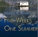 "Book Review: ""Five Weeks One Summer"" by Martin E. Block"