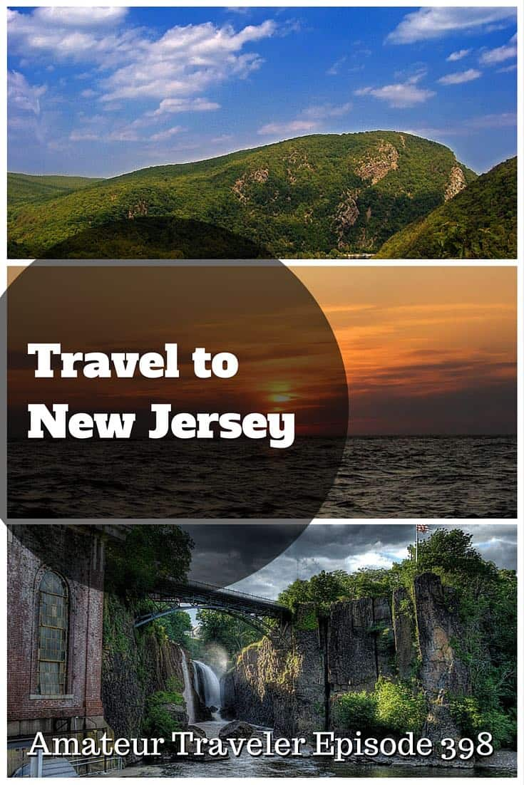 Travel to New Jersey – Amateur Traveler Episode 398. What to do, see and eat in New Jersey.