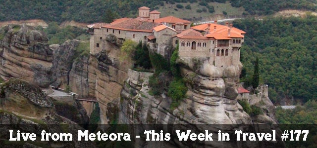 This Week in Travel live from Meteora Greece