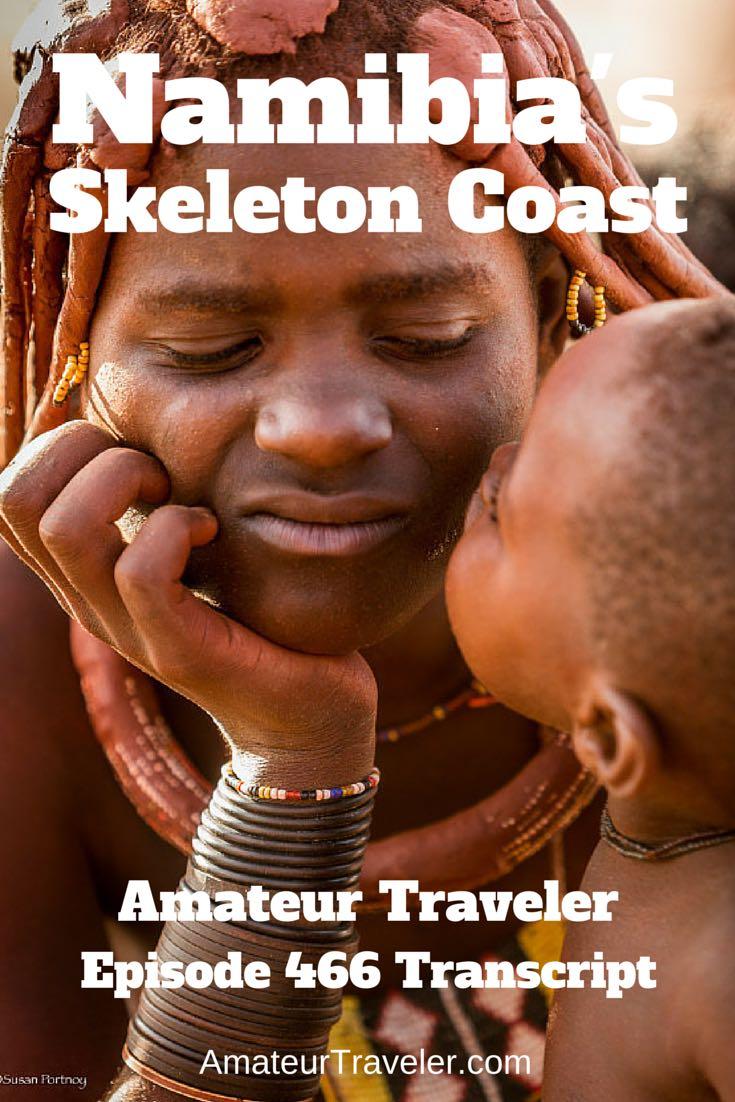 Travel to Namibia's Skeleton Coast – Episode 466 Transcript