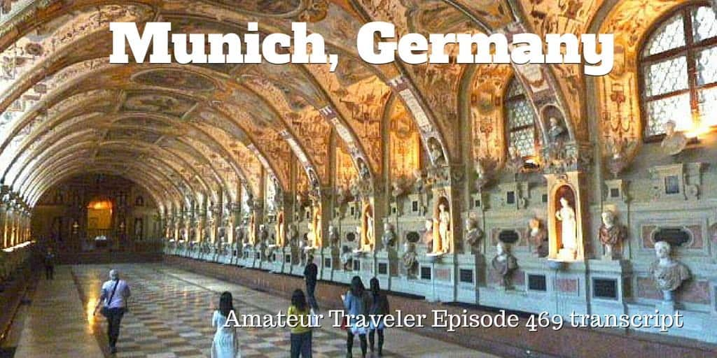 Travel To Munich Germany Episode 469 Transcript
