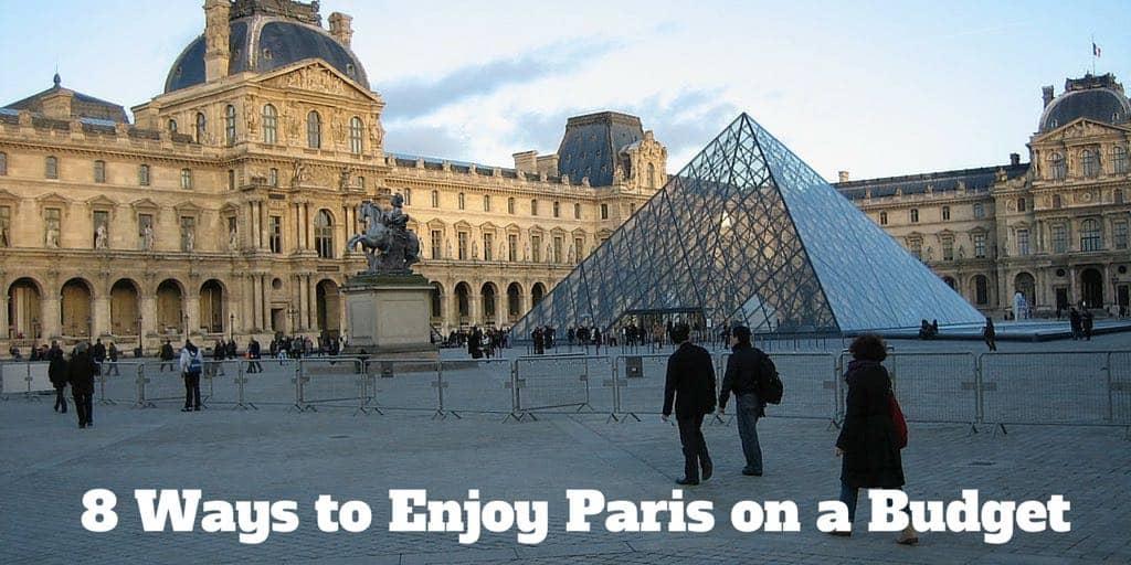 8 Ways to Enjoy Paris on a Budget