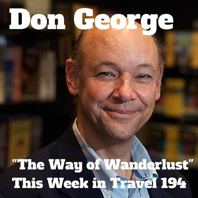 """The Way of Wanderlust"" – This Week in Travel 194"