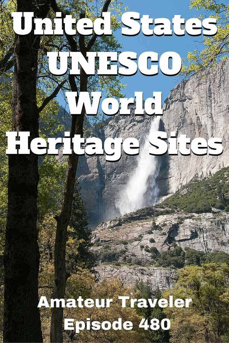 United States UNESCO World Heritage Sites - Amateur Traveler Episode 480