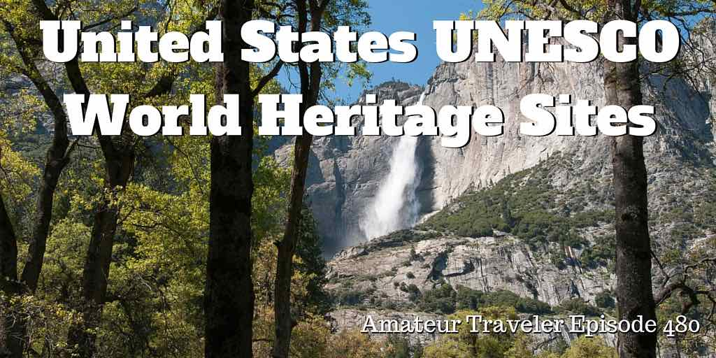 United States UNESCO World Heritage Sites - Episode 480