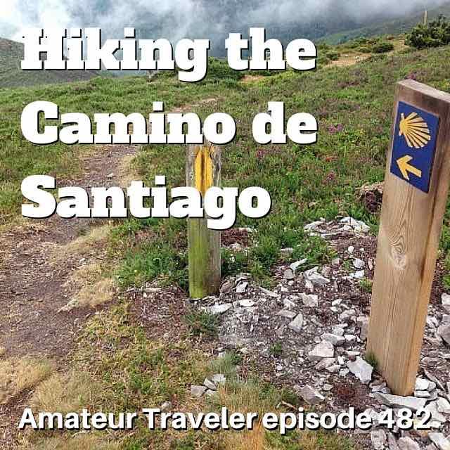 Hiking the Camino de Santiago in Spain – Episode 482 Transcript