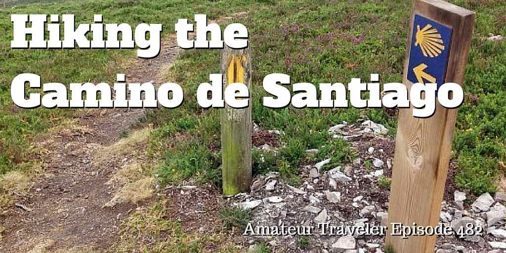 Hiking the Camino de Santiago in Spain - Episode 482