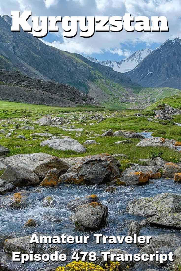 Travel to Kyrgyzstan – Episode 478 transcript