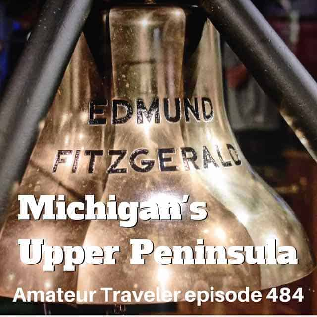 Travel to Michigan's Upper Peninsula (and Mackinac Island) – Episode 484