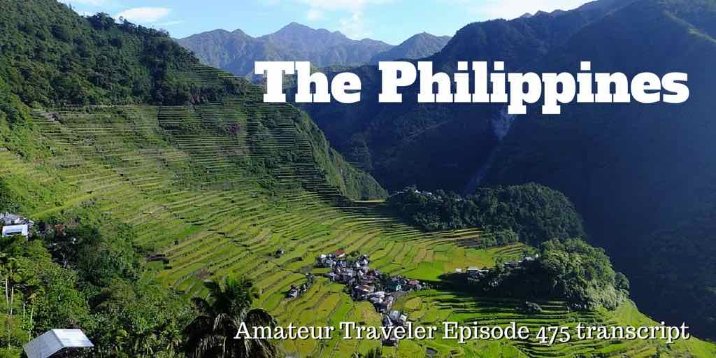 Travel to the Philippines – Episode 475 Transcript