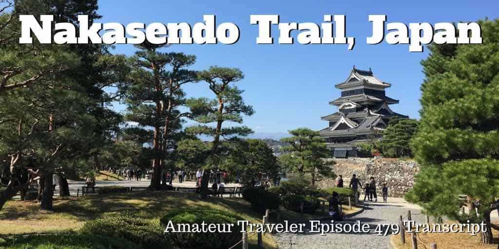 Hike Japan's Nakasendo Trail – Episode 479 Transcript
