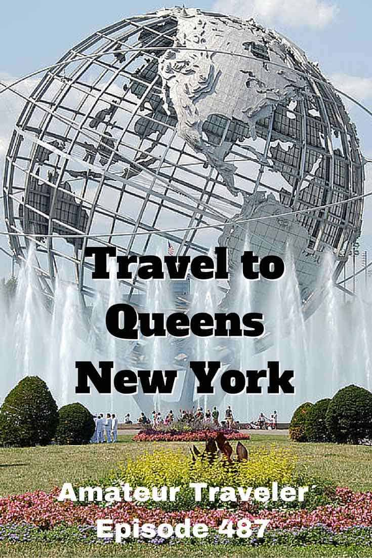 Travel to Queens, New York - Amateur Traveler Episode 487