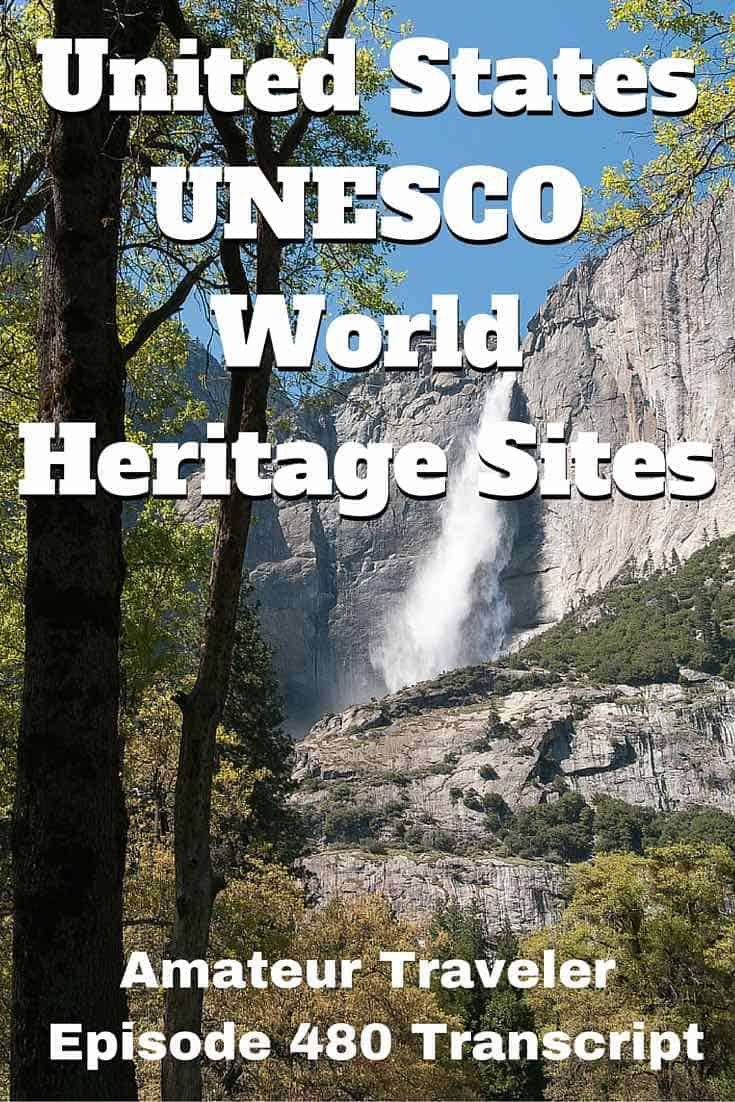 United States UNESCO World Heritage Sites – Episode 480 Transcript