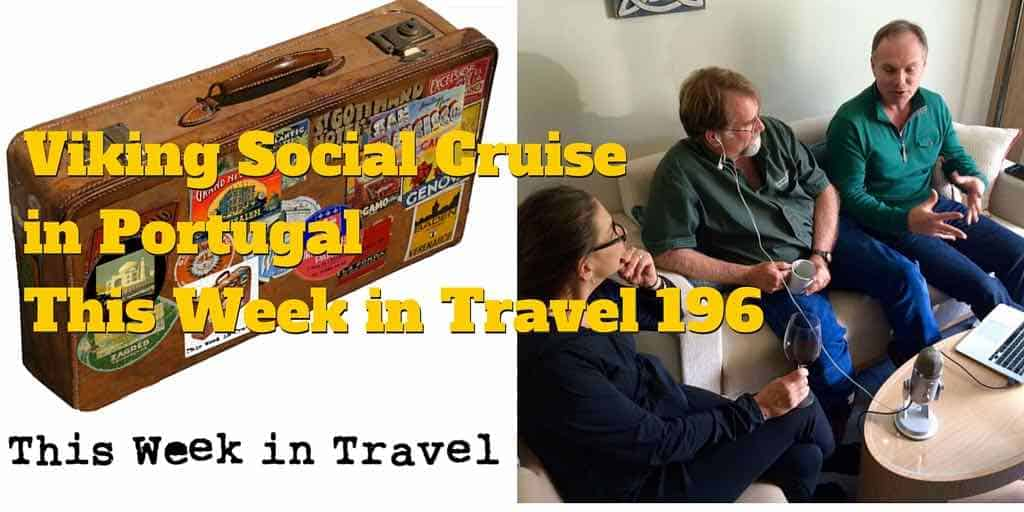 Viking Social Cruise in Portugal - This Week in Travel 196