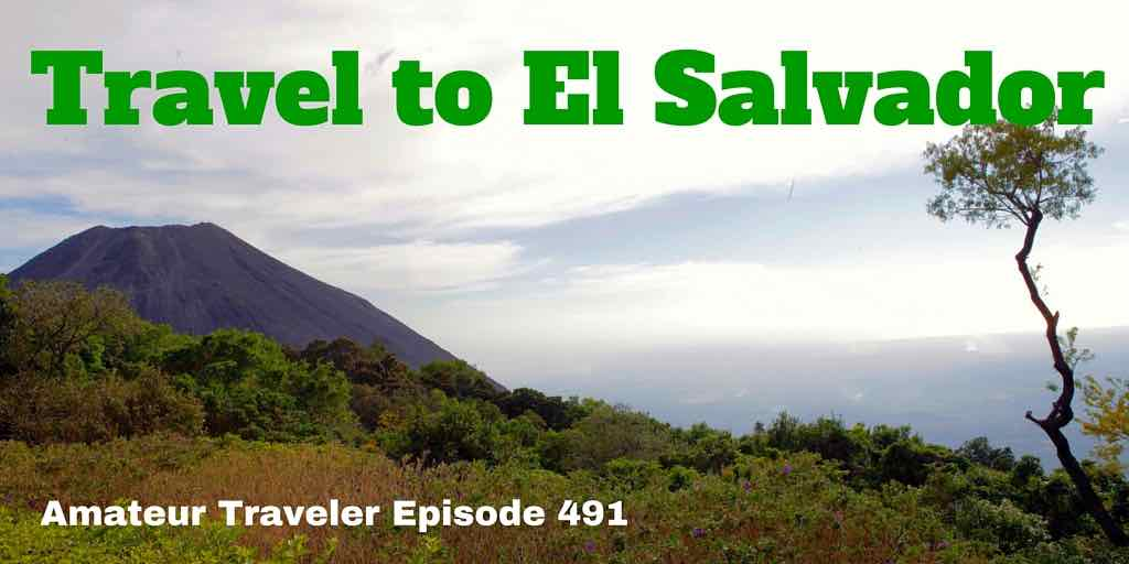 Travel to El Salvador - Episode 491