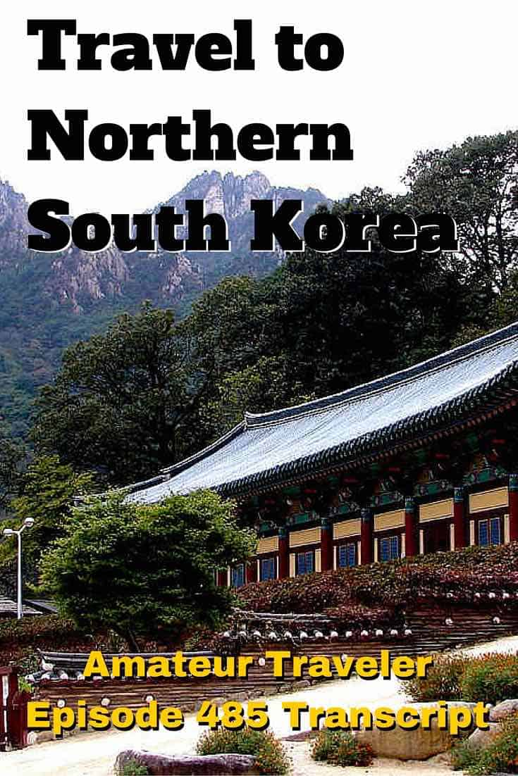 Travel to Northern South Korea - Amateur Traveler Episode 485 Transcript