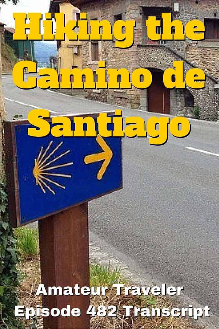 Hiking the Camino de Santiago in Spain – Episode 482 Transcript