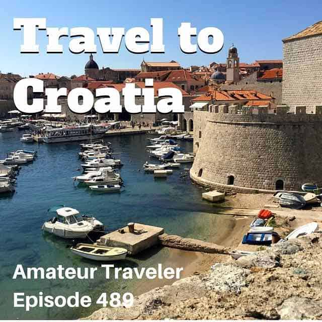 Travel to Croatia – Episode 489 Transcript