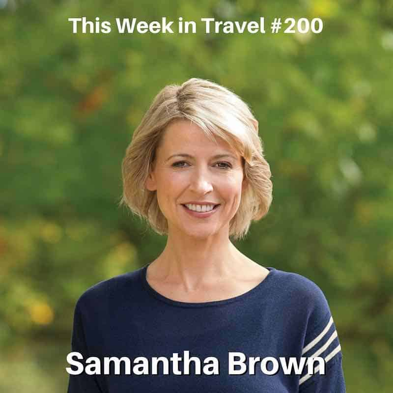Samantha Brown – This Week in Travel Episode 200