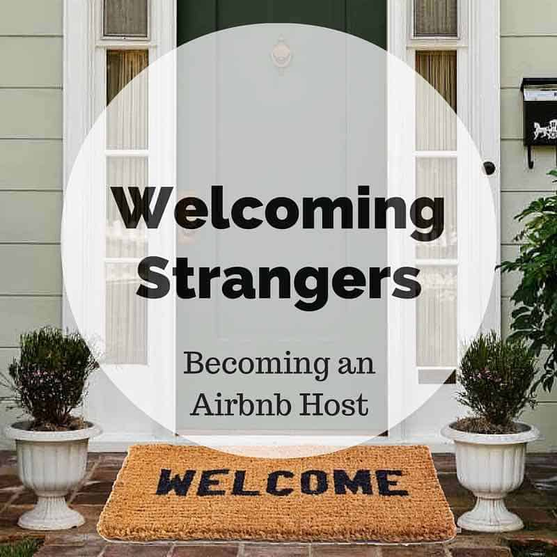 Welcoming Strangers – Becoming an Airbnb Host