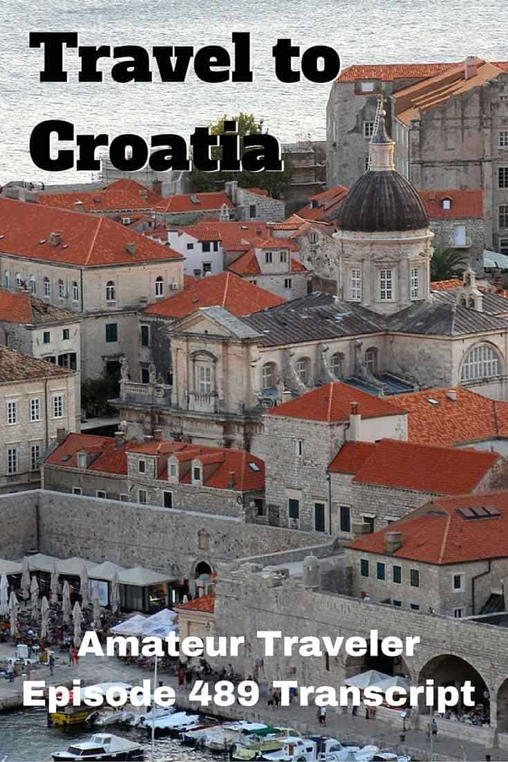Travel to Croatia – Amateur Traveler Episode 489 Transcript