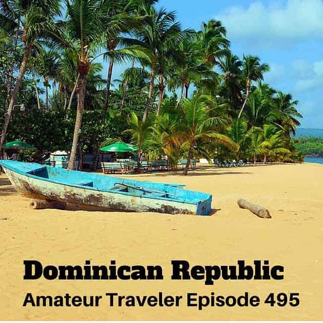 Travel to the Dominican Republic – Episode 495