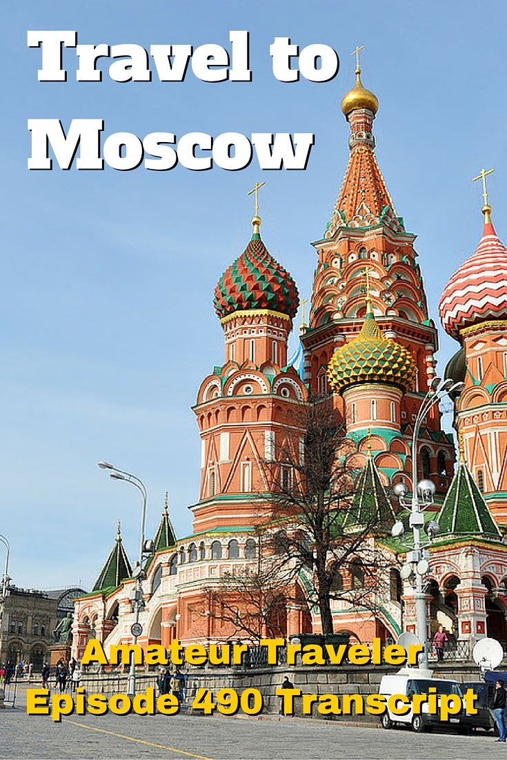 Travel to Moscow – Amateur Traveler Episode 490 Transcript