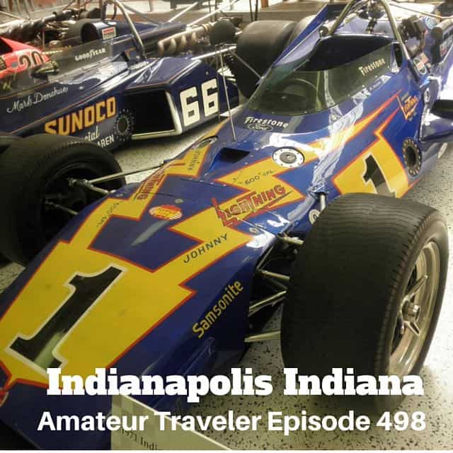 Travel to Indianapolis, Indiana – Episode 498 Transcript