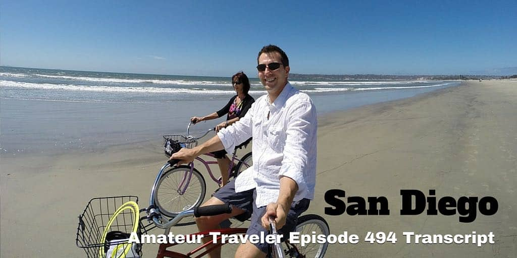 Travel to San Diego – Episode 494 Transcript. What to do, see and eat in San Diego.
