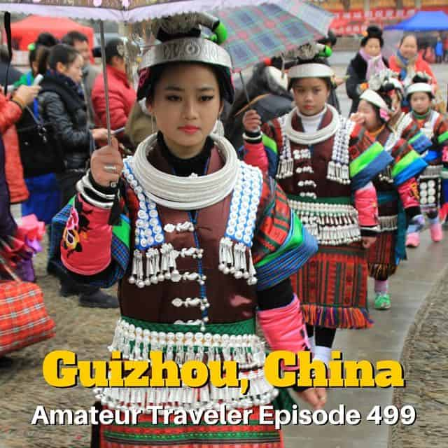Travel to Guizhou China – Episode 499 Transcript