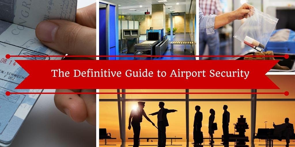 The Definitive Guide to Airport Security