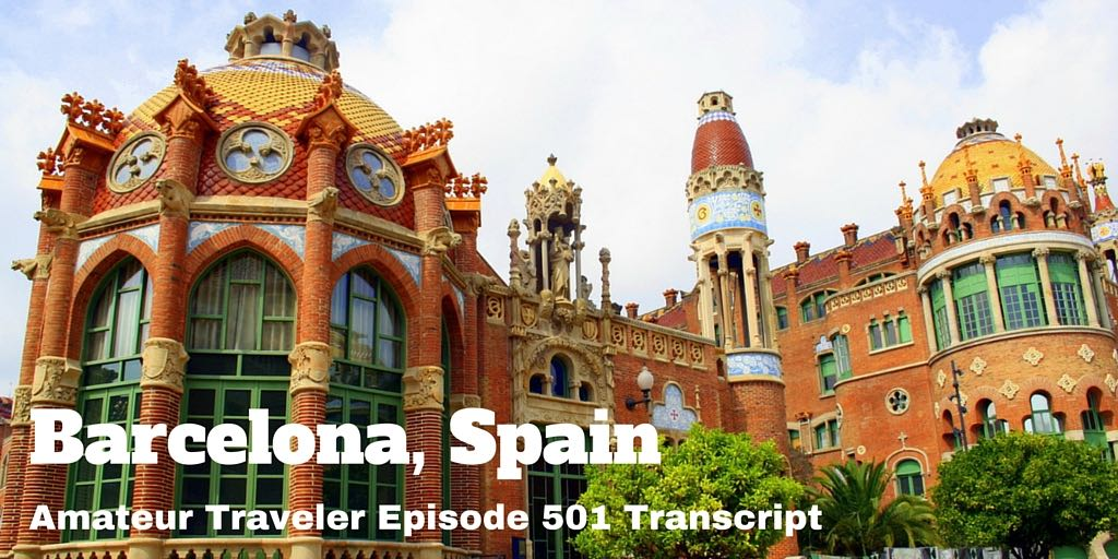 What to do, eat and see in Barcelona, Spain (podcast transcript)
