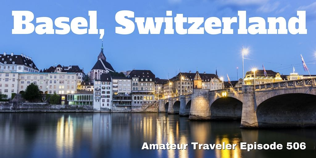 Travel to Basel Switzerland - what to do, see and eat there