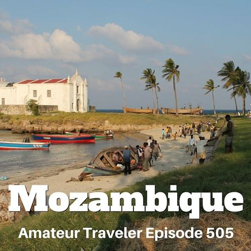 Travel to Mozambique – Episode 505