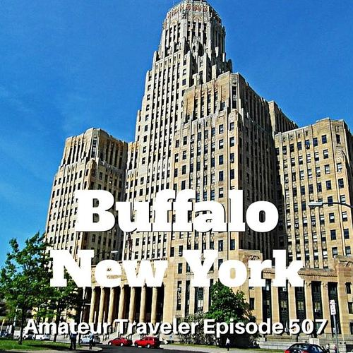 Travel to Buffalo, New York – Episode 507 Transcript