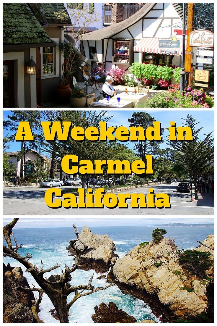 A Weekend In Carmel By The Sea California