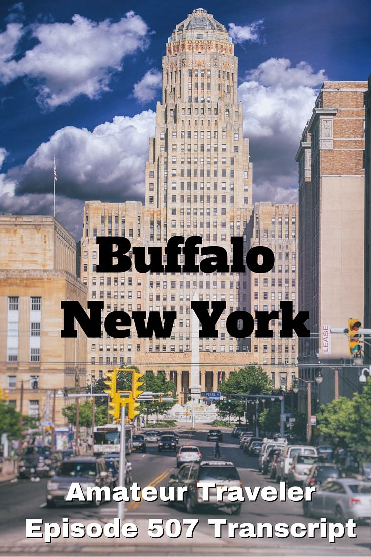 Travel to Buffalo, New York - What to Do, See and Eat (podcast transcript)