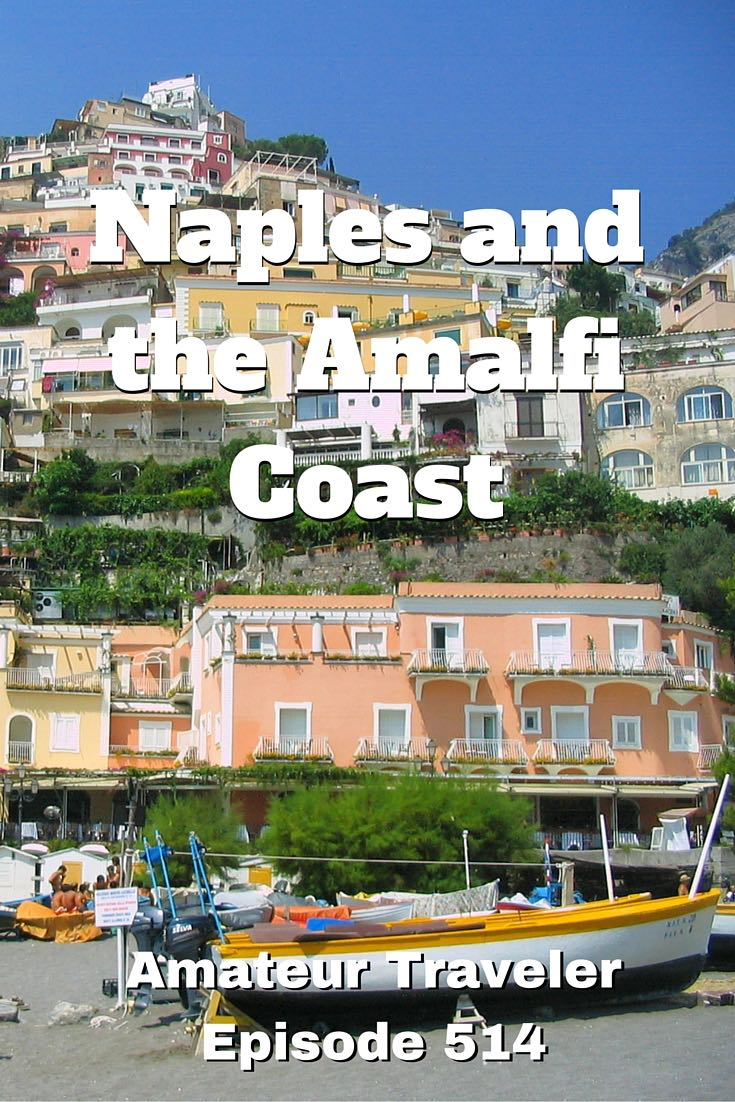 Travel to Naples and the Amalfi Coast, Italy