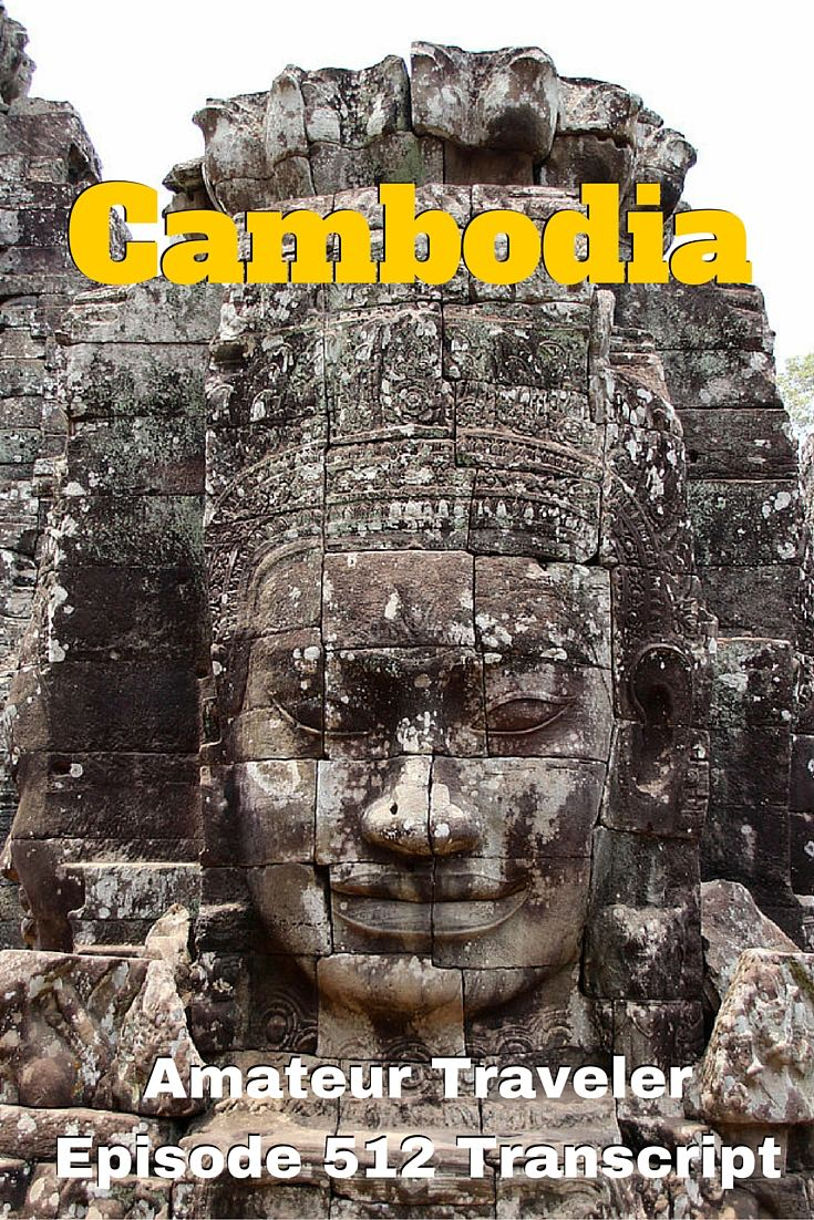 Travel to Cambodia - What to do, see and maybe not eat (podcast transcript)