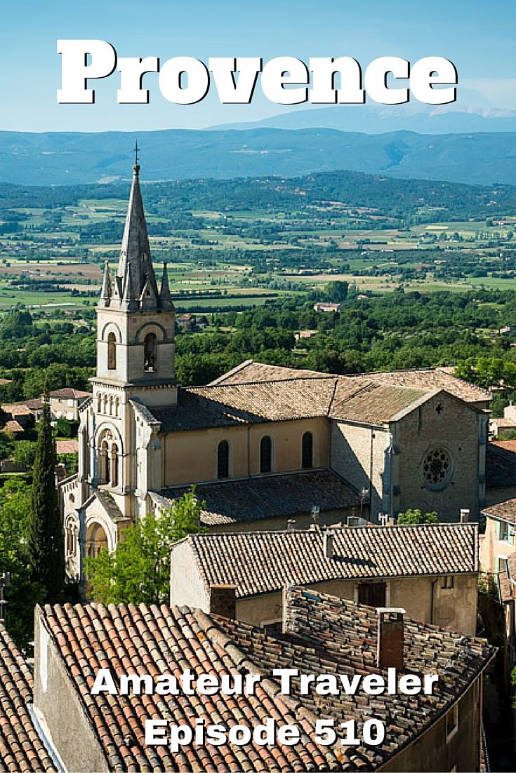 Travel to Provence France - What to do, see and especially Eat in the land of the impressionist painters