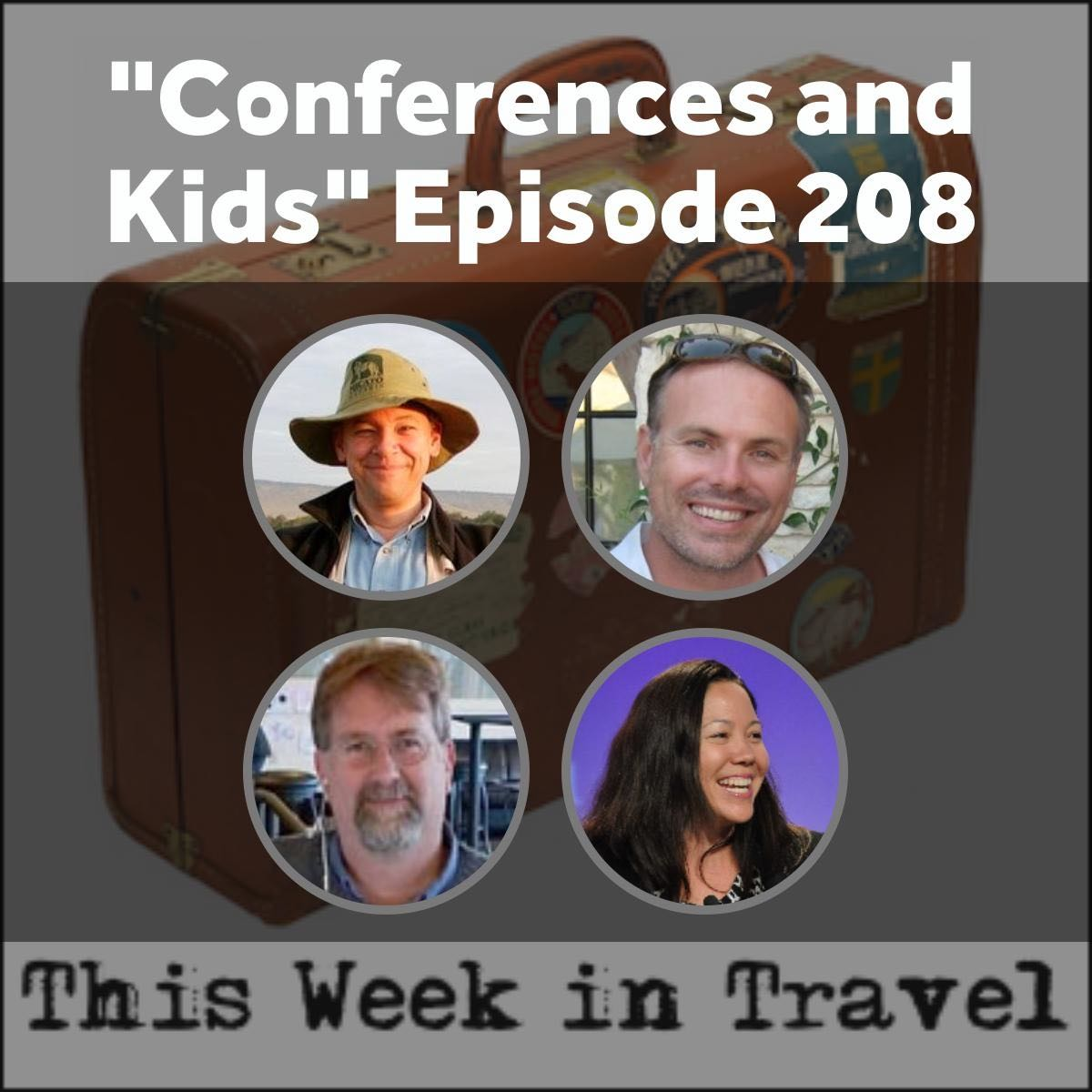 """Of Conferences and Kids"" – This Week in Travel Episode 208"