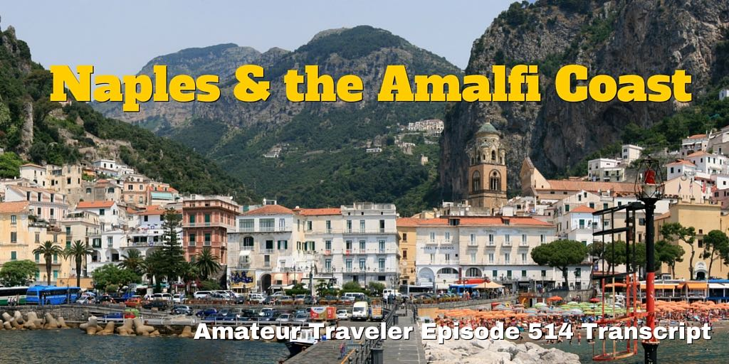 Travel to Naples and the Amalfi Coast, Italy – What to do, see and eat in this beautiful part of Italy (podcast transcript)