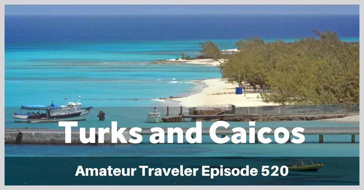 Travel to Turks and Caicos - Episode 520