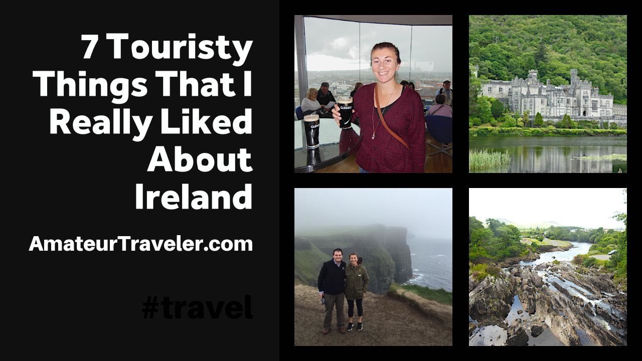 7 Touristy Things That I Really Liked About Ireland