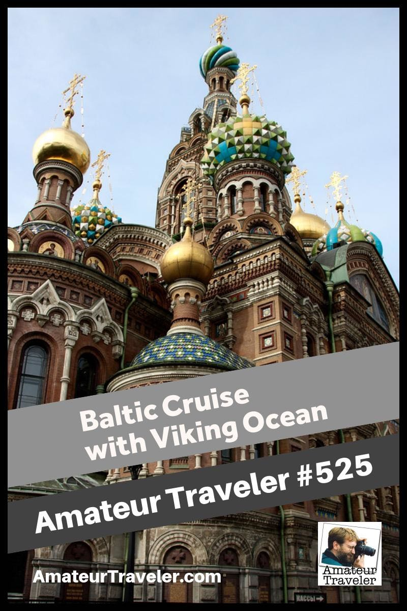 Baltic Cruise with Viking Ocean - Amateur Traveler Episode 525 (podcast)